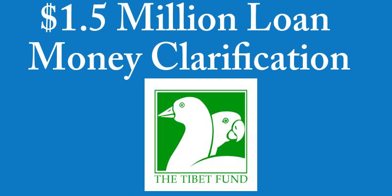 The Tibet Fund Clarifies On $1.5 Million Loan Money